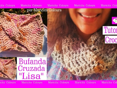 "Bufanda cruzada a crochet ""Lisa"" Tutorial por Maricita Colours Tutorial Gratis"