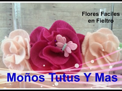 COMO HACER FLORES EN FIELTRO Paso A Paso HOW TO MAKE FELT FLOWERS Tutorial DIY Step by Step PAP