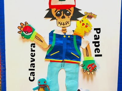 DIY Decora calaverita de papel Ash POKEMON GO Dia de Muertos paper skeleton dresses