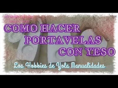 DIY Como hacer portavelas con yeso. Los Hobbies de Yola