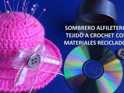 COMO HACER UN SOMBRERO ALFILETERO CON LATA Y CD RECICLADOS