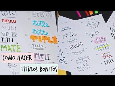 Como hacer títulos bonitos?! ❤ Marca tus cuadernos ❤ Apuntes Perfectos ❤ Decora tus cuadernos