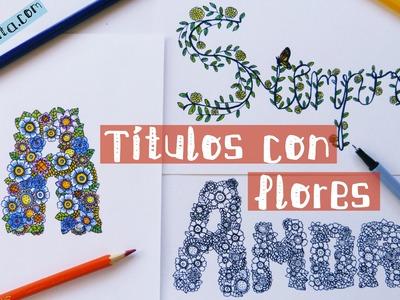 Cómo hacer TÍTULOS PARA CUADERNOS. Letras con flores para decorar tus libretas
