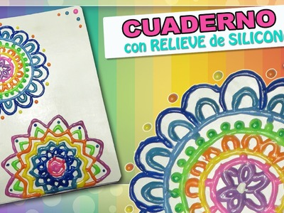 CUADERNO con RELIEVE de SILICONA CALIENTE - Mandalas