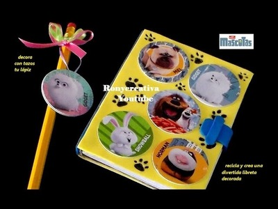 Decora tu libreta con Tazos de La Vida Secreta de tus Mascotas - The Secret Life of  Pets  DIY