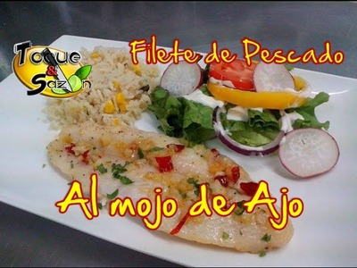 "Filete de Pescado al mojo de Ajo ""paso a paso"" (TOQUE Y SAZÓN)  Fish Fillets with Garlic Sauce"