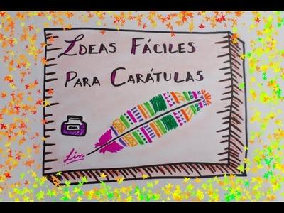 IDEAS PARA TUS CARATULAS ❤ CARATULAS CREATIVAS
