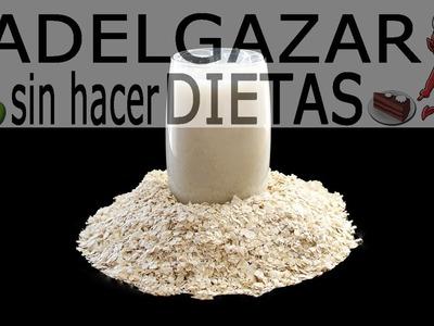 LECHE DE AVENA CASERA # ADELGAZAR SIN HACER DIETAS