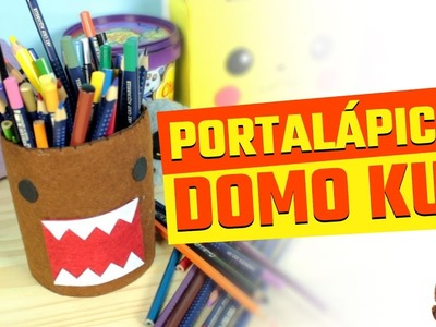 Organizador de cartón: ¡PORTALÁPICES DOMO-KUN CON MATERIAL RECICLADO!  (๑ơ ₃ ơ) ♥