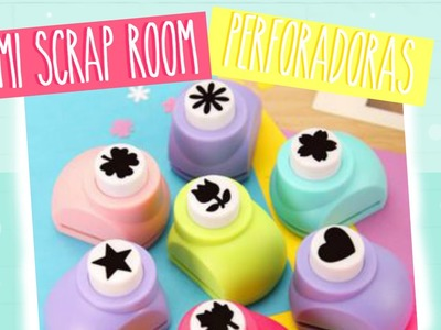 Mi Scrap Room: Perforadoras | Scrap + More