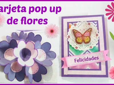 Trajeta pop up de flores regalo para una mujer especial | Facil y original