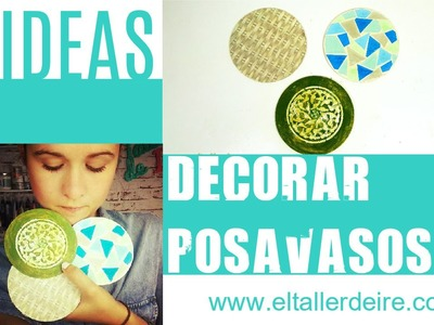 3 ideas para decorar posavasos. 3 ideas to decorate coasters