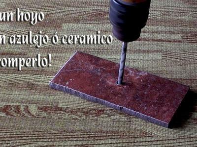 Como hacer un hoyo a un azulejo ó ceramico sin romperlo ó astillarlo