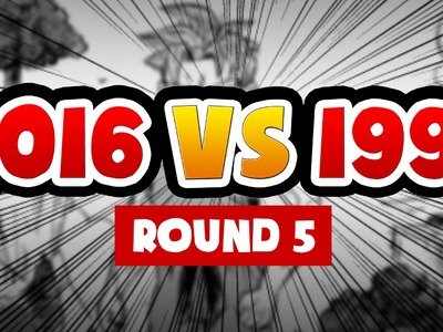 2016 VS 199? REHACIENDO MIS DIBUJOS DE PEQUEÑO. ROUND 5