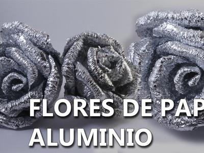 COMO HACER FLORES DE PAPEL ALUMINIO | Manualidades faciles de hacer en casa