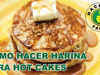Cómo Hacer Harina Para Hot Cakes | Hacerlo Fácil