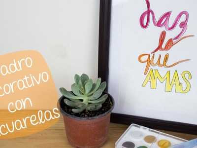 Cuadro decorativo con Acuarelas + Frase bonita (Aquash water brush). BigCrafts