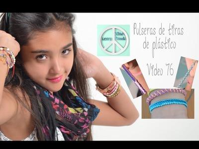 PULSERAS DE TIRAS DE PLÁSTICO, VIDEO 76 Xime Ponch