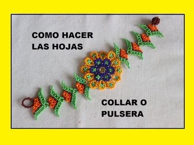 COMO HACER HOJAS PARA PULSERA Y COLLAR