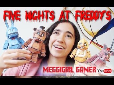 Cómo hacer Muñecos de Five Nights at Freddy's PAPERCRAFT I MeggiGirl Gamer