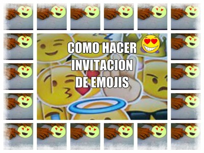 Como hacer una invitacion de cumpleaño de emojis | creaty y humor  :)