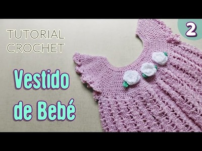 DIY Vestido para bebé tejido a crochet - Paso a paso   PARTE 2