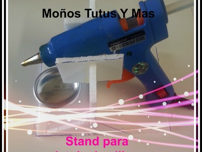 BASE PARA PISTOLA DE SILICON Paso a Paso GLUE GUN STAND Tutorial DIY How To PAP