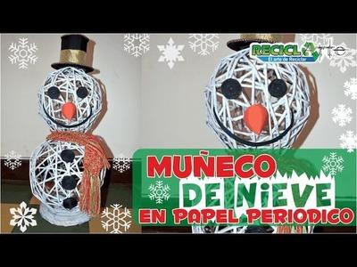 DIY ♻ MUÑECO DE NIEVE EN PAPEL PERIÓDICO - SNOWMEN IN PERIODIC PAPER