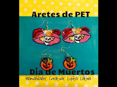 DIY aretes de PET reciclaje Día de Muertos PET earrings Halloween