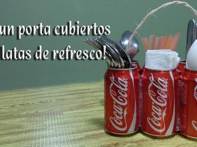 Como hacer un porta cubiertos con latas de refresco