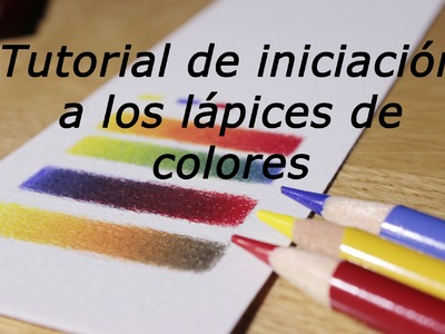 Iniciación a los lápices de colores (cómo mezclar y hacer degradados)