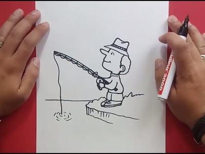 Como dibujar un pescador paso a paso | How to draw a fisherman