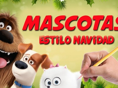 COMO DIBUJAR MASCOTAS AL ESTILO NAVIDEÑO - Como dibujar a Max, Duke y Bridget por navidad