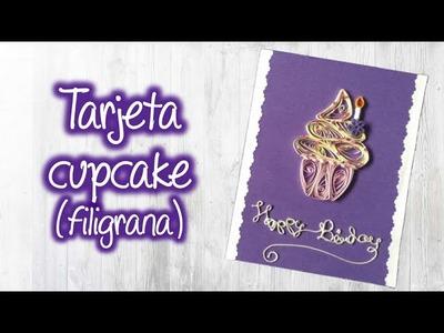 Tarjeta Cupcake de filigrana para cumpleaños , quilling cupcake card for birthday