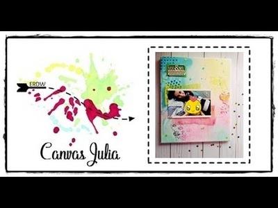 CANVAS JULIA || TUTORIAL MIX MEDIA Y SCRAPBOOKING || DIY ||
