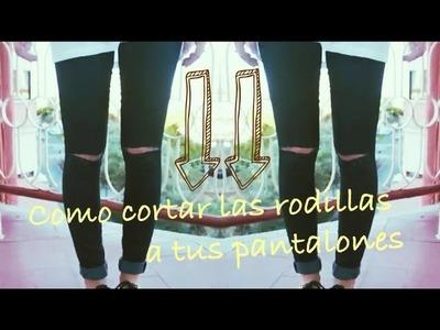DIY | COMO CORTAR LAS RODILLAS A TUS PANTALONES