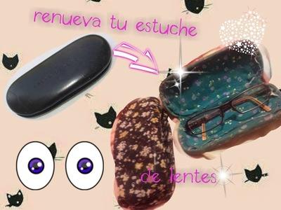 DIY: renueva, recicla y personaliza tu viejo estuche de lentes
