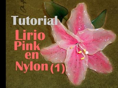 Tutorial: Como hacer un lirio rosa en nylon (How to make a pink nylon lilly)