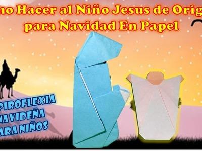 COMO HACER AL NIÑO JESUS EN ORIGAMI PARA NACIMIENTO, PESEBRE, PORTAL, NAVIDAD EN PAPEL   PAPIROFLEXI