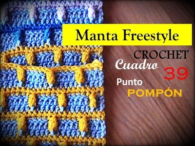 PUNTO POMPÓN a crochet - cuadro 39 manta FREESTYLE (zurdo)