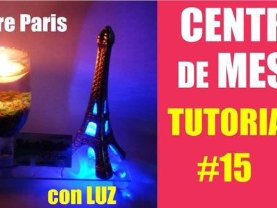 Tutorial #15 Centros de Mesa Paris Torre Eiffel Luz Vela Flotante El Regalo Especial