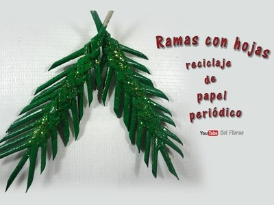 Ramas con hojas, reciclaje de papel periódico -  Branches with leaves, recycling of newspaper
