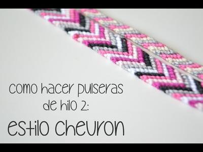 Aprende a hacer pulseras de hilo con dibujos 2 : Pulsera chevron