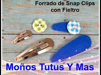 COMO FORRAR PINZAS CON FIELTRO Paso a Paso FELT LINED SNAP CLIPS Tutorial DIY How To PAP