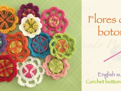 Flores tejidas a crochet con botones (a reciclar!). Crochet button flowers (recycling!)