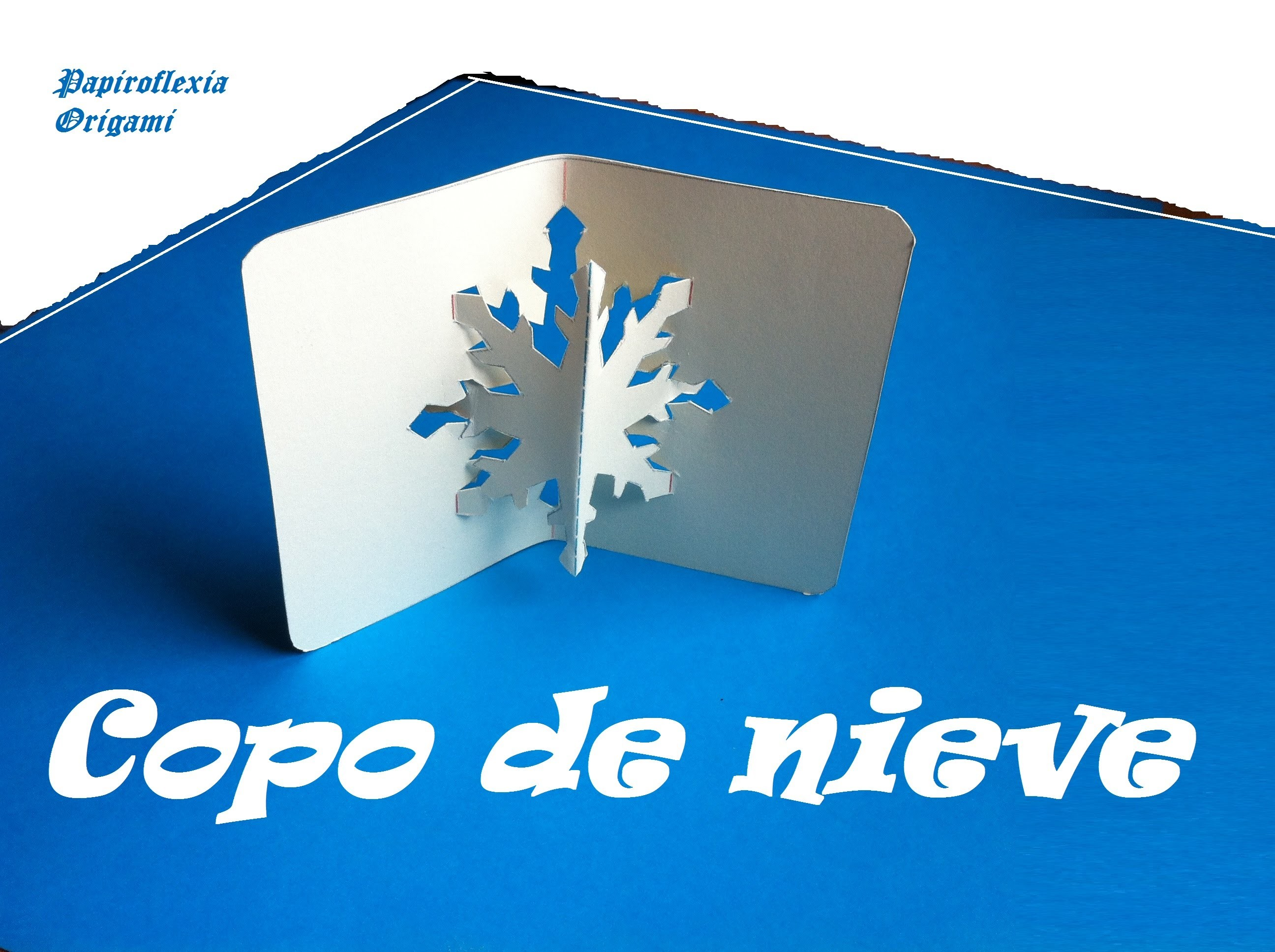 Pop Up. Origami - Papiroflexia. Copo de Nieve.