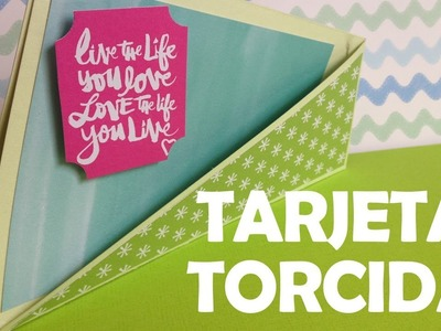 TUTORIAL Tarjeta Torcida.Twisted Card y Video #100