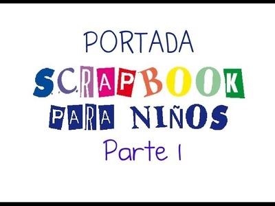 Arte con clase. Cómo hacer una portada scrapbook para niños. Parte 1.