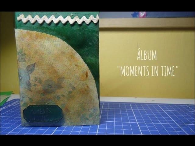 """Cómo hacer un álbum con estructura fácil (pestañas) """"Moments In Time"""" SCRAPBOOK MANIA [episodio 13]"""