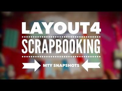 SCRAPBOOKING LayOut4 MTY Snapshots Página de Principio a Fin
